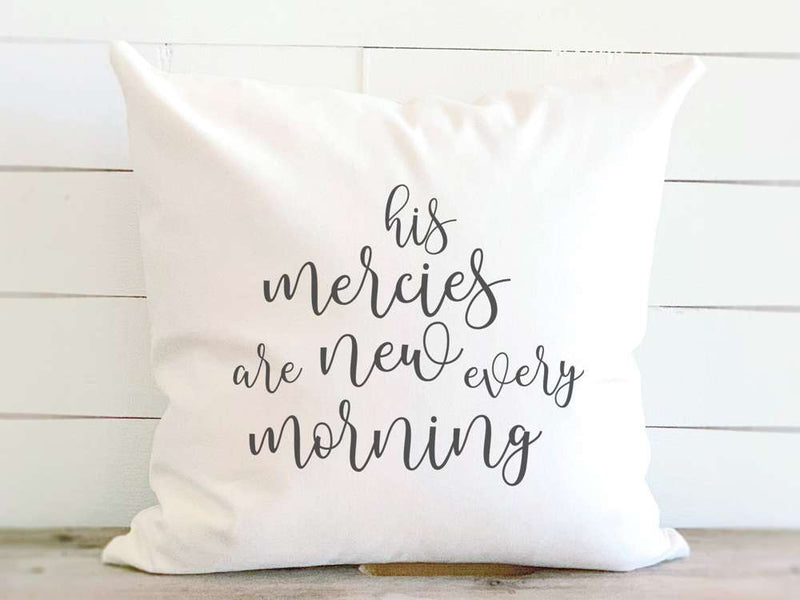His Mercies are New Every Morning - Cotton Canvas Pillow