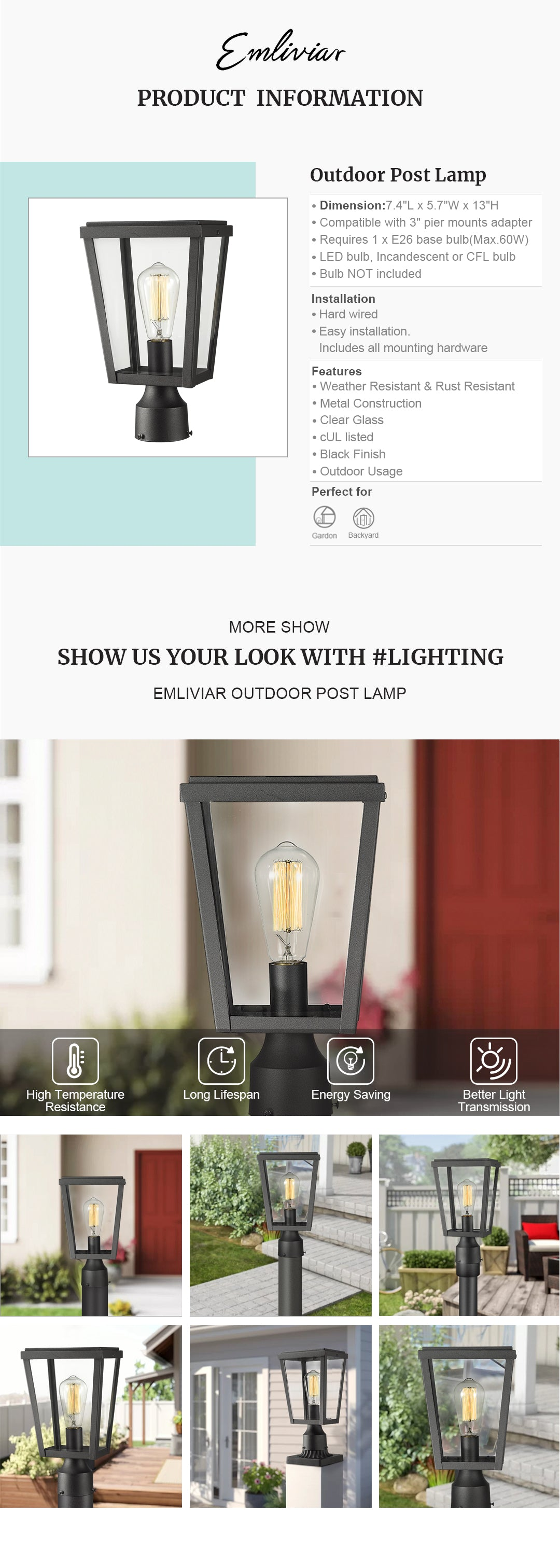 """Weather resistant and rust resistant, this pillar light features sturdy metal construction and clear glass shade, suitable for wet locations The outdoor post light can be mounted on a pillar or column, or fit it with a 3"""" diameter mounting base(Not included). Easy installation. Includes all mounting hardware Hard wired. Requires 1 x E26 base bulb(Max.60W). Bulb NOT included. Compatible with LED bulb, Incandescent or CFL bulb cUL Listed with a one-year warranty. This post mount light is perfect for garden, backyard, courtyard, patio, balcony, porch, pathway or entryway. Dimension: 7.4"""" x 5.7"""" x 13""""(L x W x H); Compatible with 3"""" pier mounts adapter(Sold Separately)"""