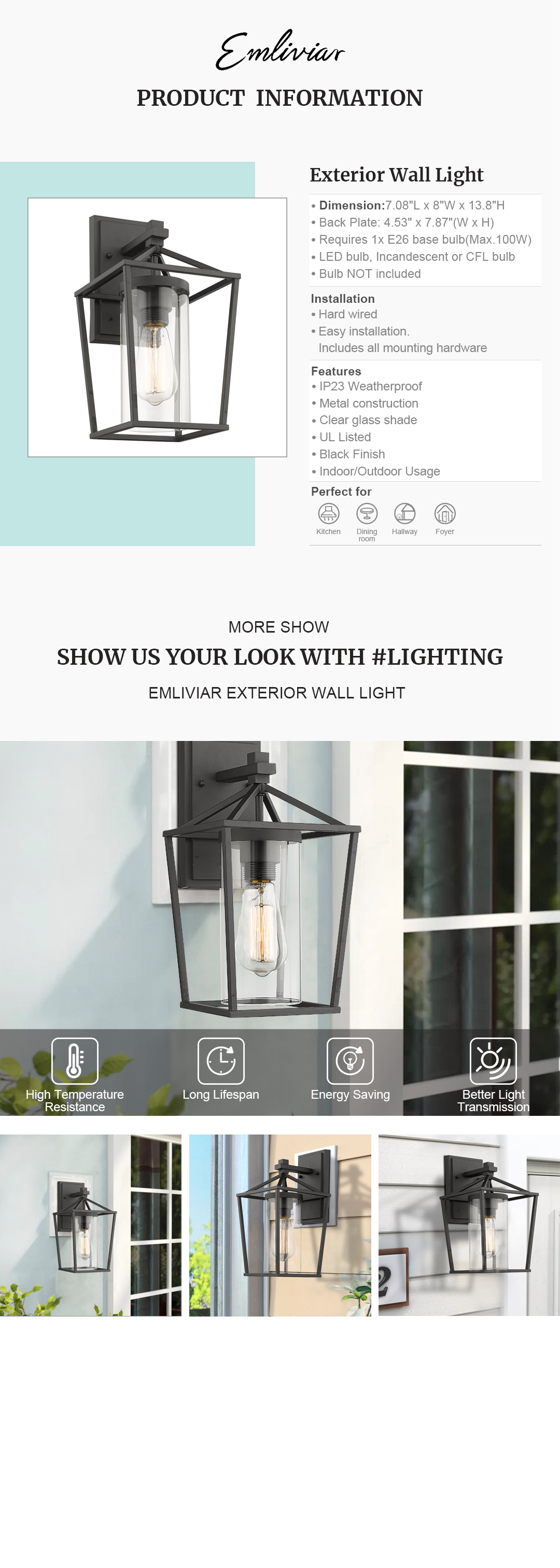 """Weather resistant and suitable for wet locations, this outdoor wall lantern features sturdy metal construction and clear glass shade Easy installation with open bottom to allow for easy bulb replacement. Includes all mounting hardware Hard wired. Requires 1x E26 base bulb(Max.100W). Bulb NOT included. Compatible with LED bulb, Incandescent or CFL bulb UL Listed with a one-year warranty. This outdoor wall light is perfect for your house, porch, garage, hallway and entryway. Dimension: 7.08"""" x 8"""" x 13.8""""(L x W x H); Back Plate: 4.53"""" x 7.87""""(W x H)"""