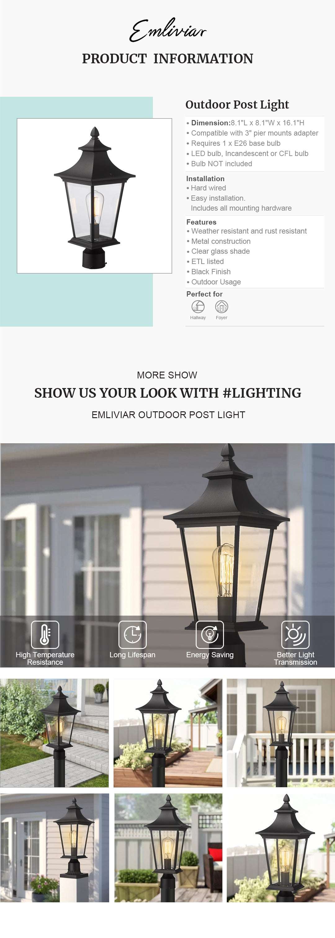 """Weather resistant and rust resistant, this exterior post light features sturdy metal construction and clear glass shade, suitable for wet locations This post lighting can be mounted on a pillar or column, or fit it with a 3"""" diameter mounting base(Not included). Easy installation. Includes all mounting hardware Hard wired. Requires 1 x E26 base bulb(Max.60W). Bulb NOT included. Compatible with LED bulb, Incandescent or CFL bulb ETL Listed with a one-year warranty. This post mount light is perfect for garden, backyard, courtyard, patio, balcony, porch, pathway or entryway. Dimension: 8.1"""" x 8.1"""" x 16.1""""(L x W x H); Compatible with 3"""" pier mounts adapter(Sold Separately)"""