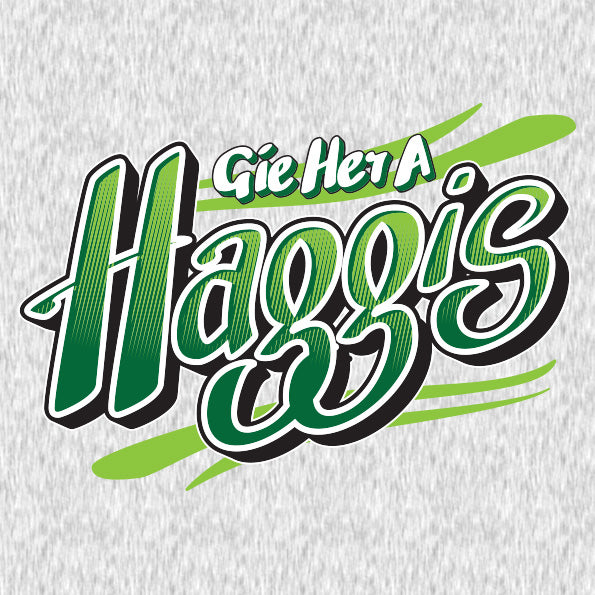 Gie Her a Haggis! -  Heather Grey