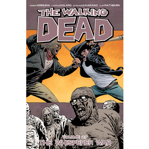 "THE WALKING DEAD Volume 27 - ""The Whisperer War"""