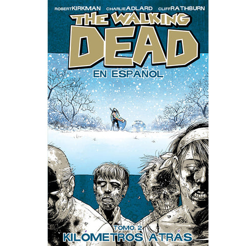 "THE WALKING DEAD (en Español) TOMO 2 - ""Kilometros Altras"""