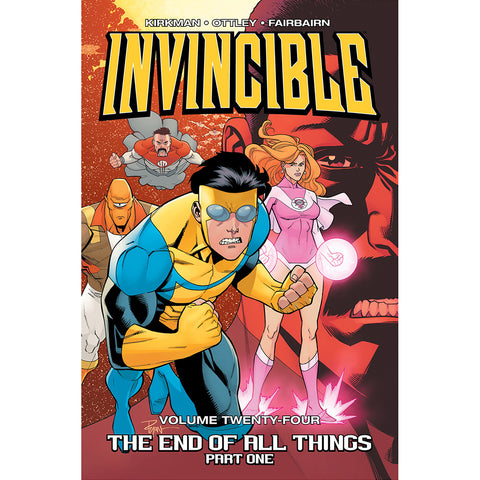 "INVINCIBLE: Volume 24 - ""The End of All Things Part One"""