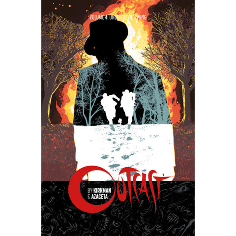 "OUTCAST by KIRKMAN & AZACETA: Volume 04 - ""Under Devil's Wing"""