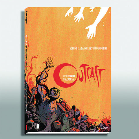 "OUTCAST by KIRKMAN & AZACETA Volume 1 - ""A Darkness Surrounds Him"" Hardcover"