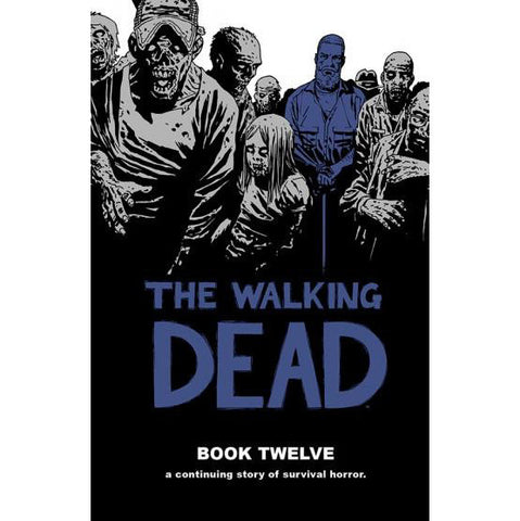THE WALKING DEAD Book 12 Hardcover | Issues #133-144