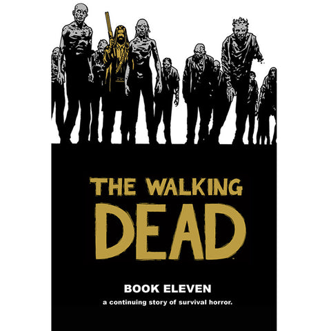 THE WALKING DEAD Book 11 Hardcover | Issues #121-132
