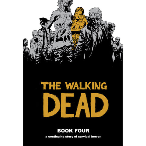 THE WALKING DEAD: Book 04 Hardcover | Issues #37-48