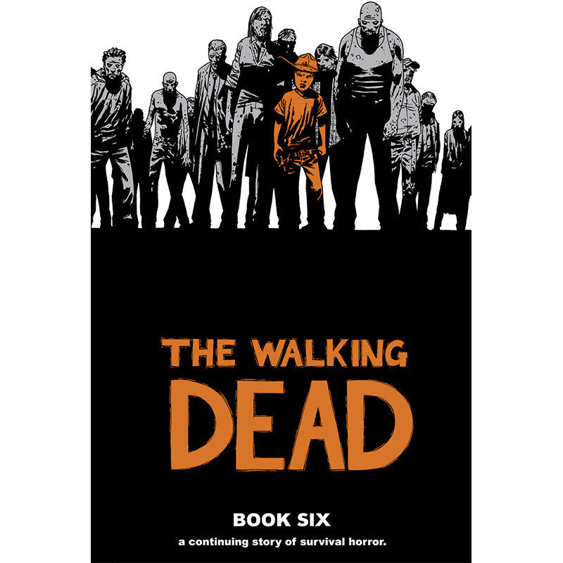 THE WALKING DEAD Book 6 Hardcover | Issues #61-72