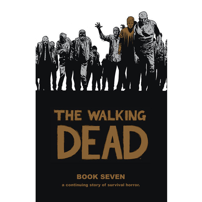 THE WALKING DEAD: Book 07 Hardcover | Issues #73-84