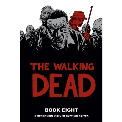 THE WALKING DEAD: Book 08 Hardcover | Issues #85-96