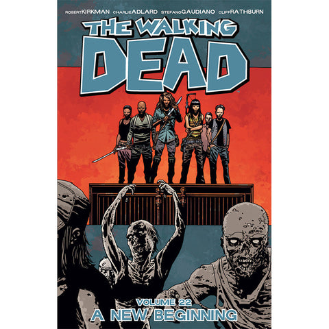 "THE WALKING DEAD Volume 22 - ""A New Beginning"""