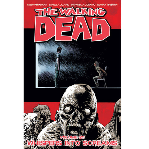 "THE WALKING DEAD Volume 23 - ""Whispers Into Screams"""