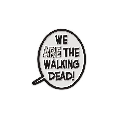 "THE WALKING DEAD Word Balloon Pin – ""WE ARE THE WALKING DEAD"""