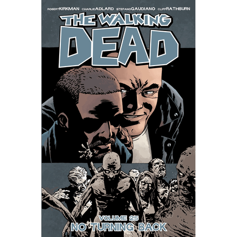 "THE WALKING DEAD Volume 25 - ""No Turning Back"""