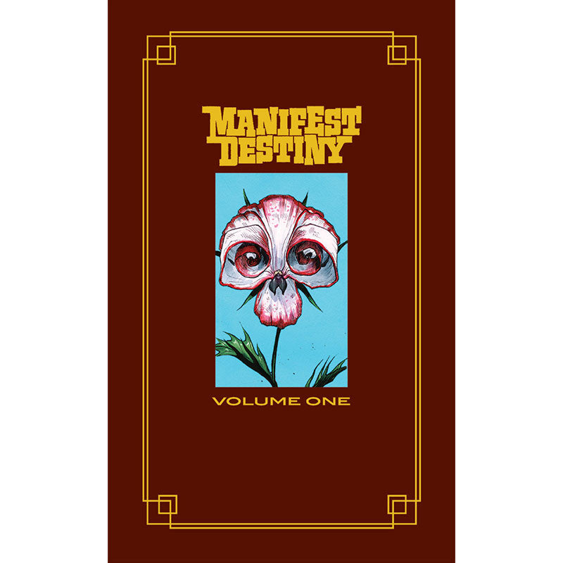 "MANIFEST DESTINY Volume 1 - ""Flora and Fauna"" Hardcover (Limited Edition)"