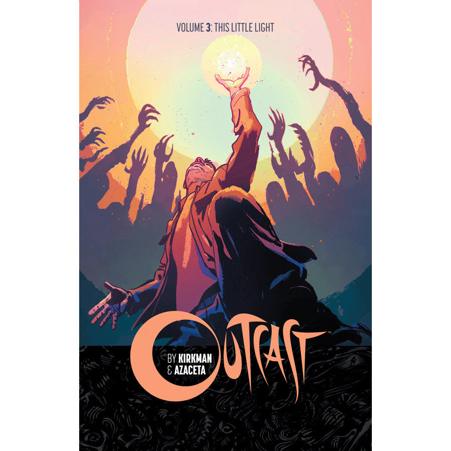 "OUTCAST by KIRKMAN & AZACETA Volume 3 - ""This Little Light"""