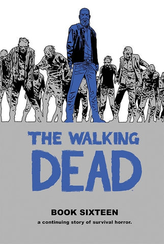 THE WALKING DEAD: Book 16 Hardcover | Issues #181-193
