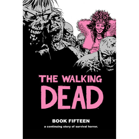THE WALKING DEAD: Book 15 Hardcover | Issues #169-180
