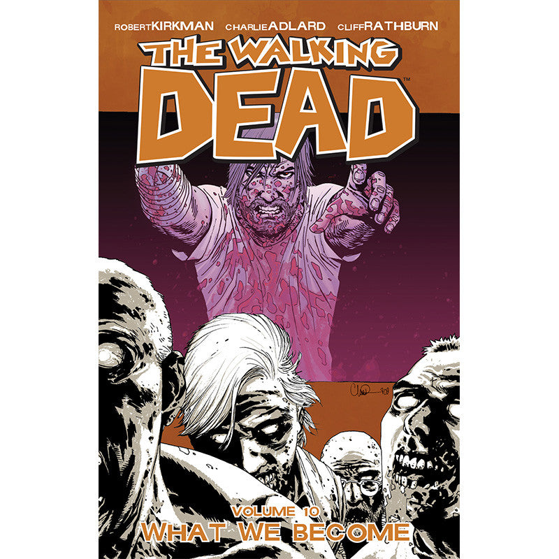 "THE WALKING DEAD Volume 10 - ""What We Become"""
