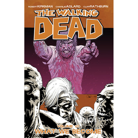 "THE WALKING DEAD: Volume 10 - ""What We Become"""