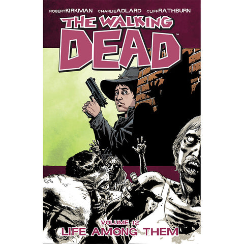 "THE WALKING DEAD: Volume 12 - ""Life Among Them"""