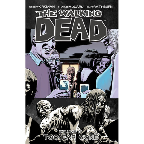 "THE WALKING DEAD Volume 13 - ""Too Far Gone"""