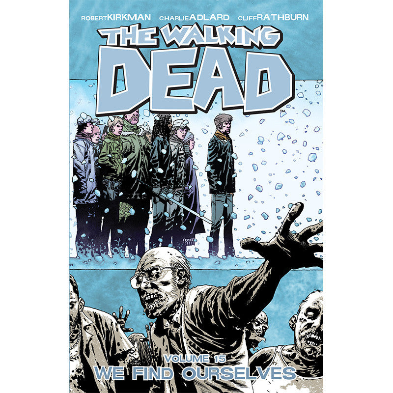 "THE WALKING DEAD Volume 15 - ""We Find Ourselves"""
