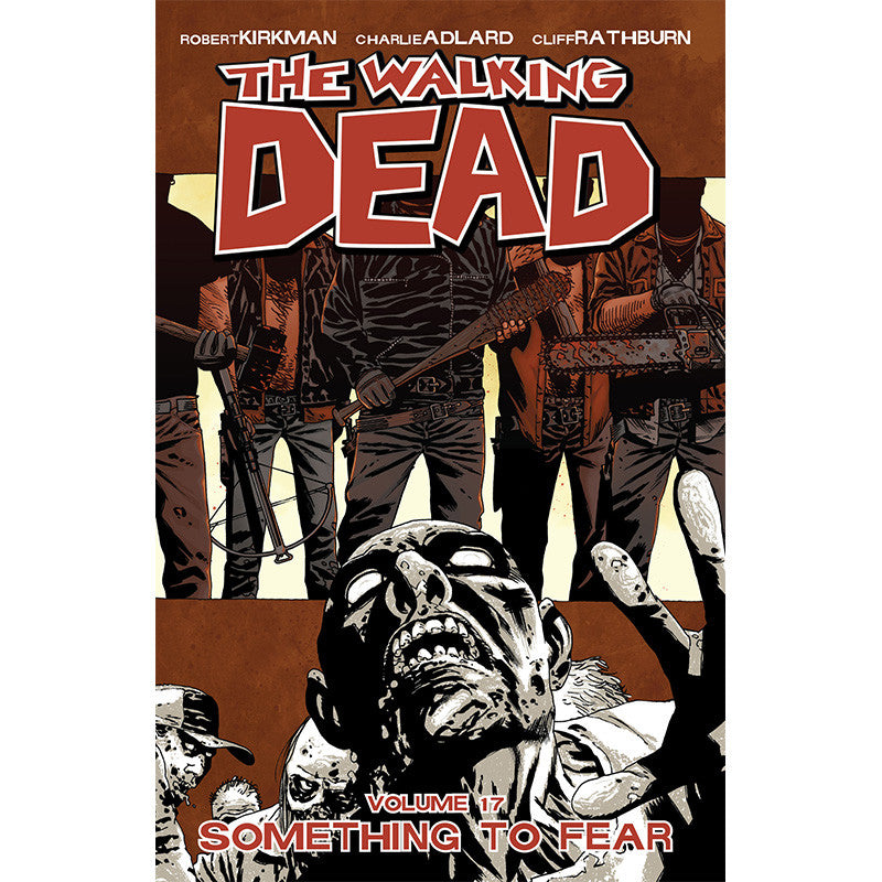 "THE WALKING DEAD: Volume 17 - ""Something to Fear"""