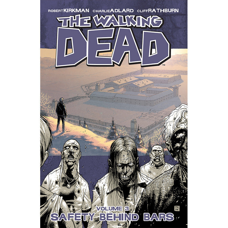 "THE WALKING DEAD Volume 3 - ""Safety Behind Bars"""