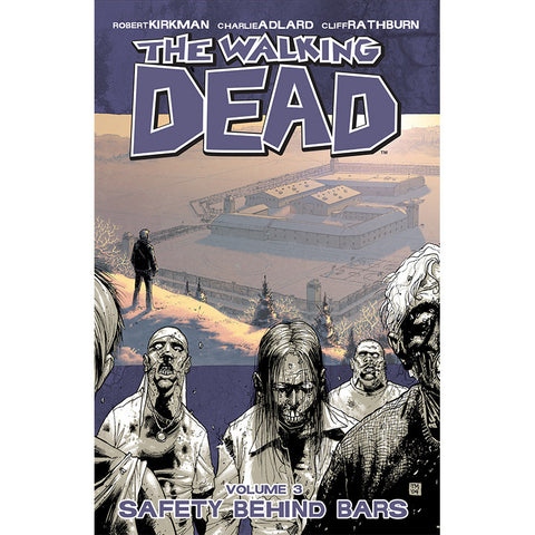 "THE WALKING DEAD: Volume 03 - ""Safety Behind Bars"""