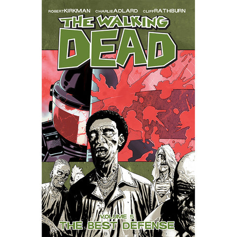 "THE WALKING DEAD: Volume 05 - ""The Best Defense"""