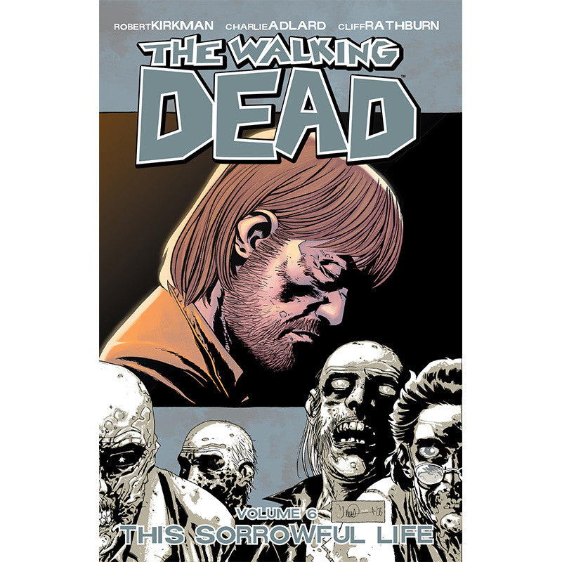 "THE WALKING DEAD Volume 6 - ""This Sorrowful Life"""