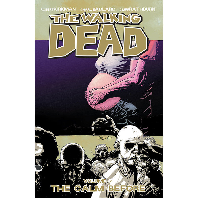 "THE WALKING DEAD Volume 7 - ""The Calm Before"""