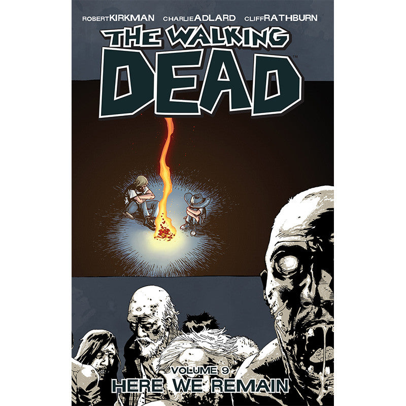 "THE WALKING DEAD: Volume 09 - ""Here We Remain"""