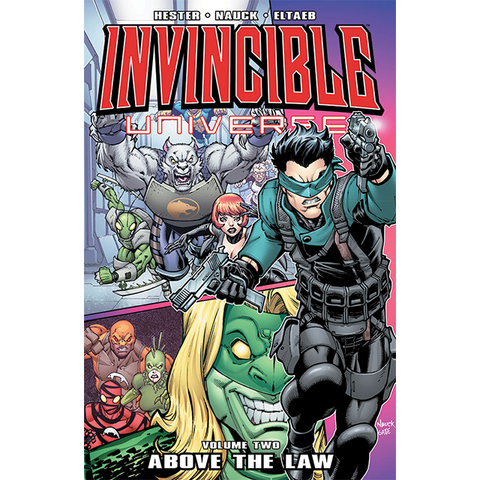 "INVINCIBLE UNIVERSE: Volume 2 - ""Above the Law"""