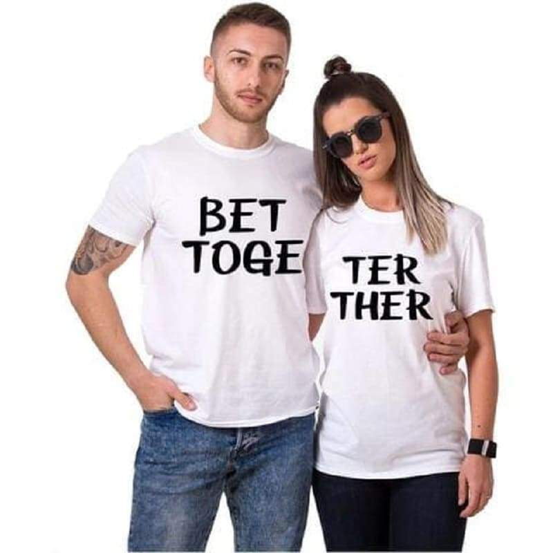 Couple T Shirts <br/> Better Together
