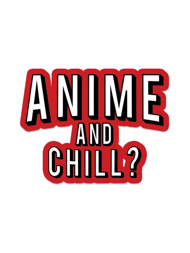 Anime Anime and Chill Sticker - ComicSense