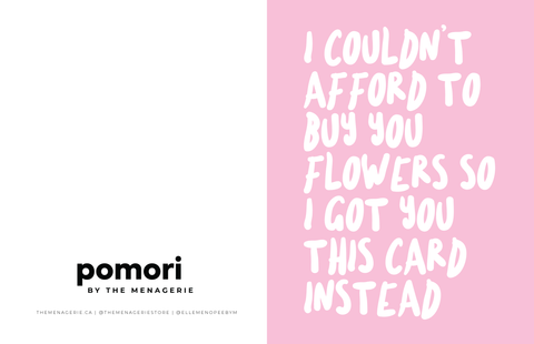 I Couldn't Afford Flowers Greeting Card