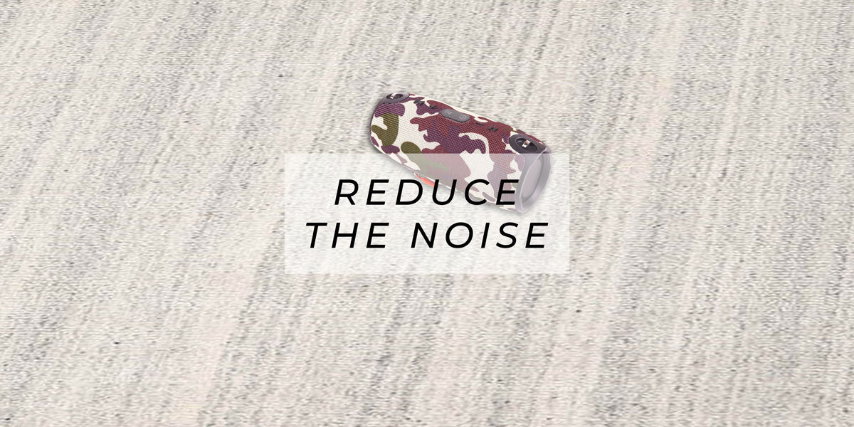 Reduce the Noise