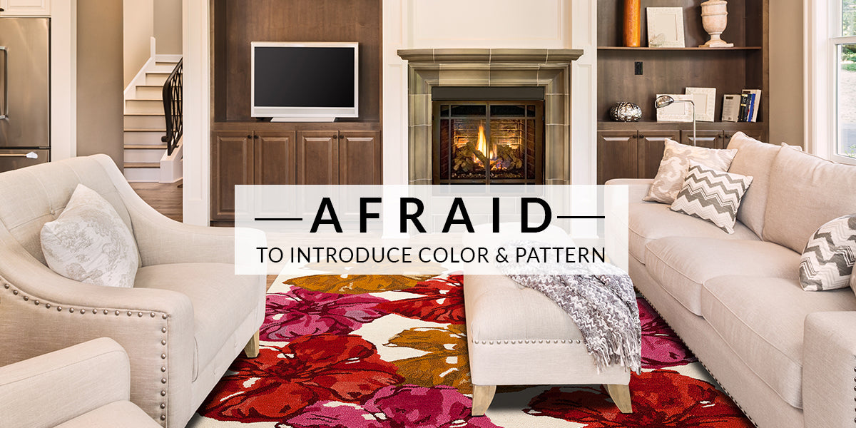 afraid-to-introduce-color-and-pattern
