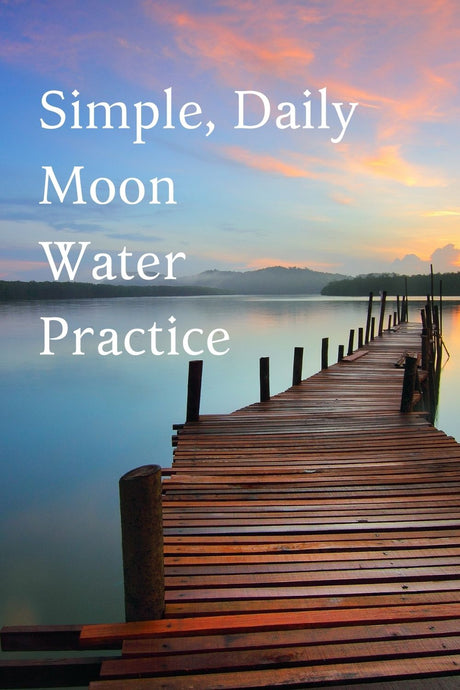 Simple Daily Moon Water Practice