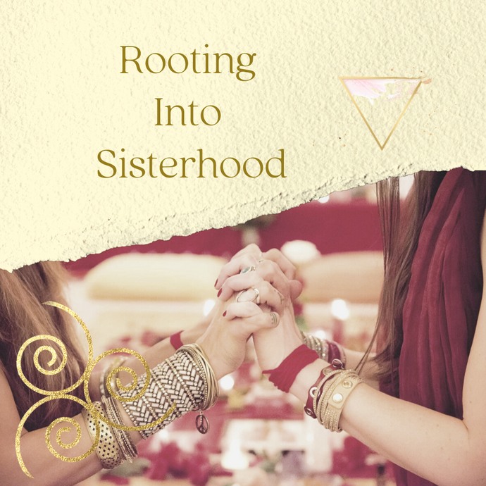Rooting Into Sisterhood