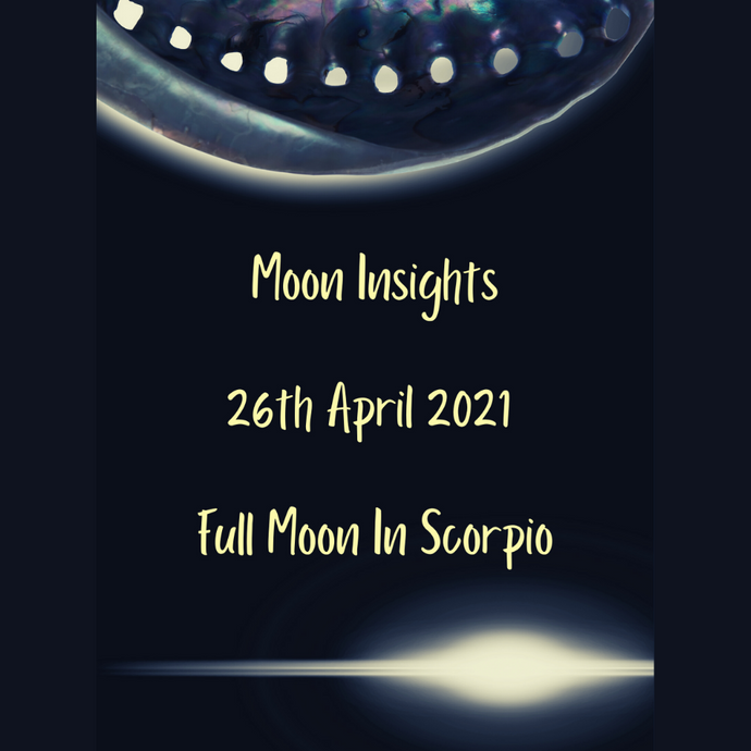 Moon Insights for Full moon in Scorpio on the 26th April 2021