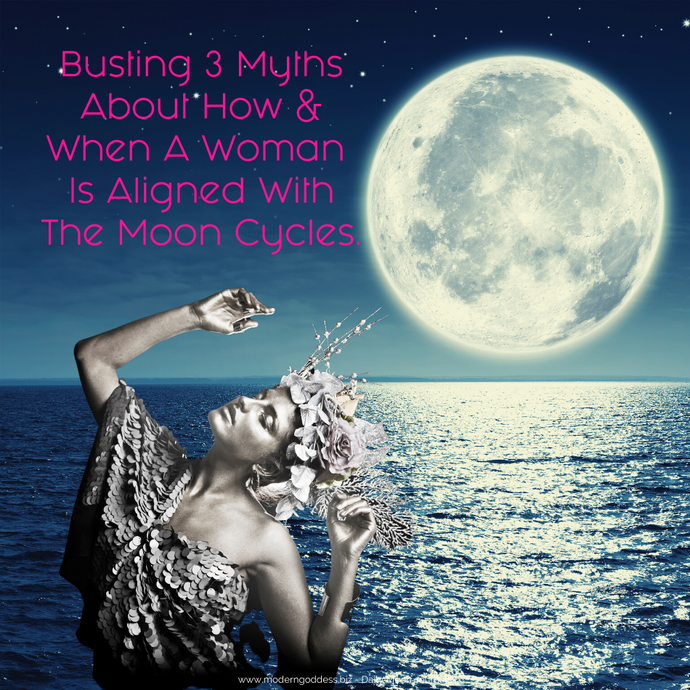 Busting 3 Myths About How & When A Woman Is Aligned With The Moon Cycles