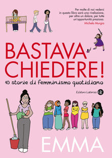 Emma - BASTAVA CHIEDERE! 10 STORIE DI FEMMINISMO QUOTIDIANO