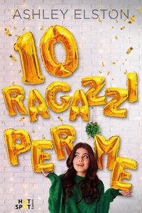 Ashley Elston - 10 RAGAZZI PER ME