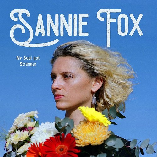 SANNIE FOX - MY SOUL GOT STRANGER (LP Vinyl)