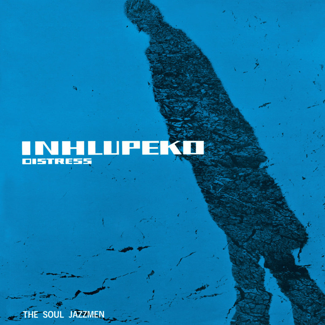 The Soul Jazzmen - Inhlupeko: Distress (VInyl LP 180g)